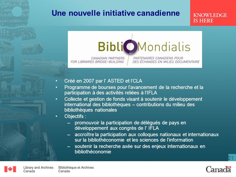 21 Une nouvelle initiative canadienne Créé en 2007 par l ASTED et lCLA Programme de bourses pour lavancement de la recherche et la participation à des