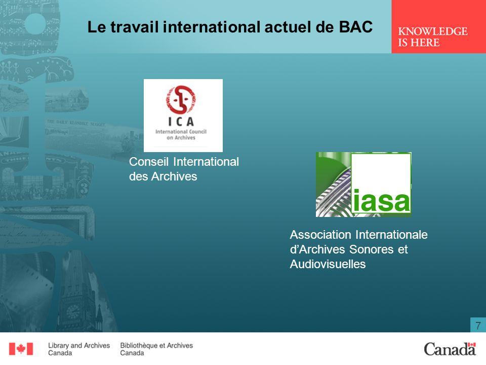 8 Le travail international actuel de BAC La Commission canadienne pour lUNESCO BAC est un membre de la Commission sectorielle, culture, communication, et information