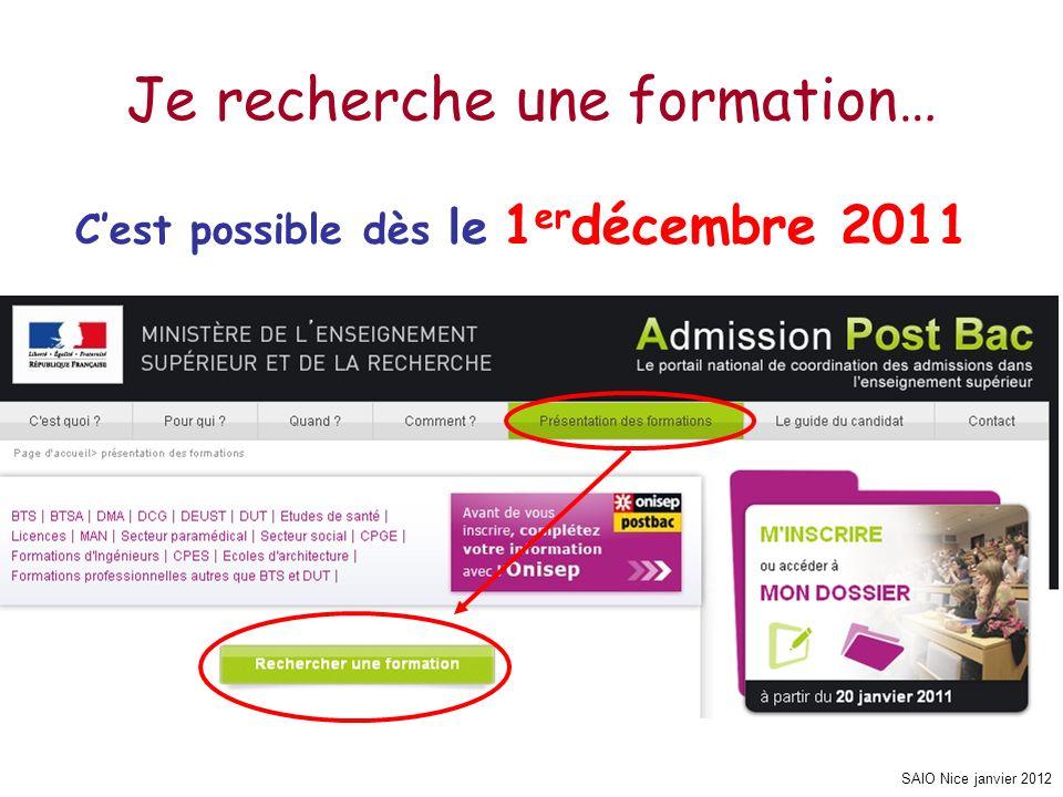 SAIO Nice janvier 2012 Je recherche une formation… Cest possible dès le 1 er décembre 2011