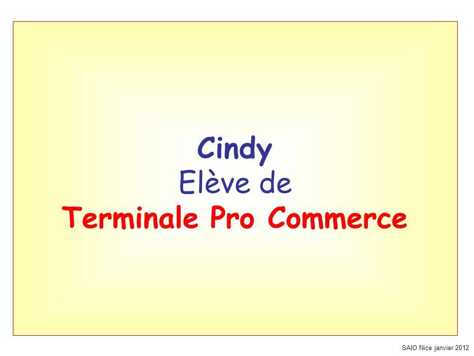 SAIO Nice janvier 2012 Cindy Elève de Terminale Pro Commerce