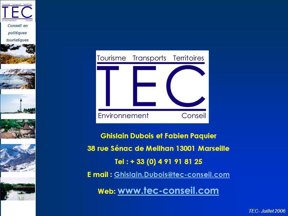 Conseil en politiques touristiques TEC- Juillet 2006 Ghislain Dubois et Fabien Paquier 38 rue Sénac de Meilhan 13001 Marseille Tel : + 33 (0) 4 91 91
