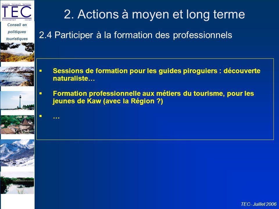 Conseil en politiques touristiques TEC- Juillet 2006 2. Actions à moyen et long terme Sessions de formation pour les guides piroguiers : découverte na