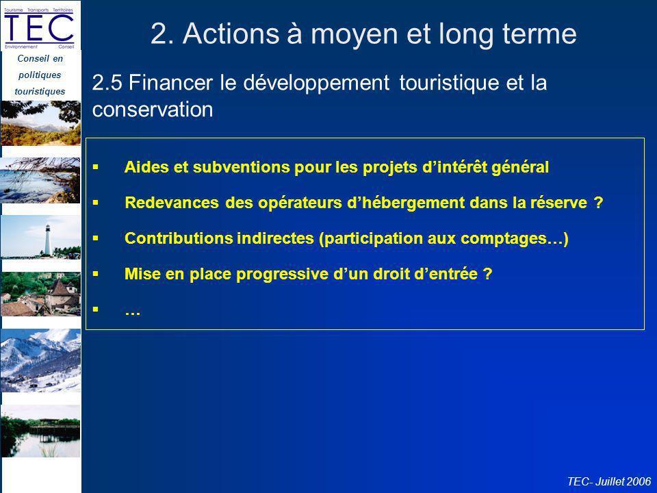 Conseil en politiques touristiques TEC- Juillet 2006 2. Actions à moyen et long terme Aides et subventions pour les projets dintérêt général Redevance