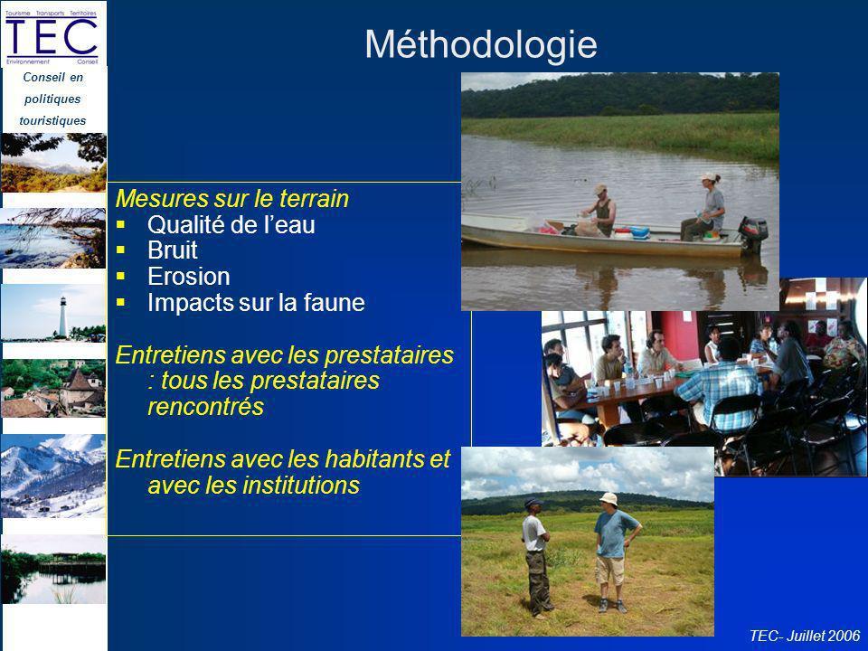 Conseil en politiques touristiques TEC- Juillet 2006 Méthodologie Mesures sur le terrain Qualité de leau Bruit Erosion Impacts sur la faune Entretiens