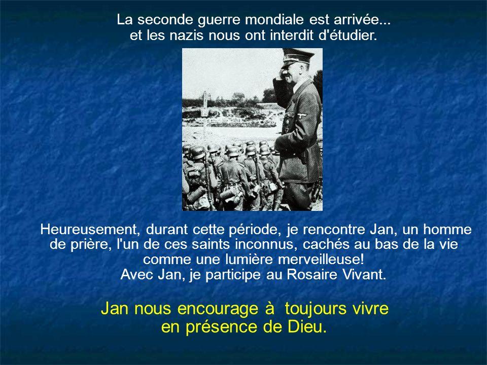 La seconde guerre mondiale est arrivée... et les nazis nous ont interdit d'étudier. Jan nous encourage à toujours vivre en présence de Dieu. Heureusem