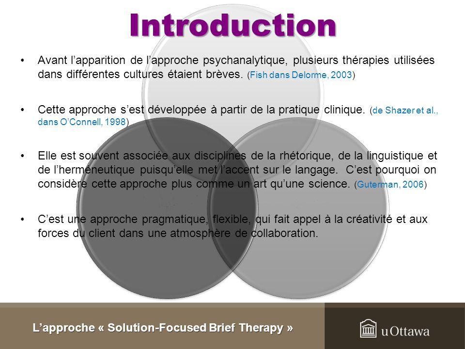 Introduction Avant lapparition de lapproche psychanalytique, plusieurs thérapies utilisées dans différentes cultures étaient brèves.