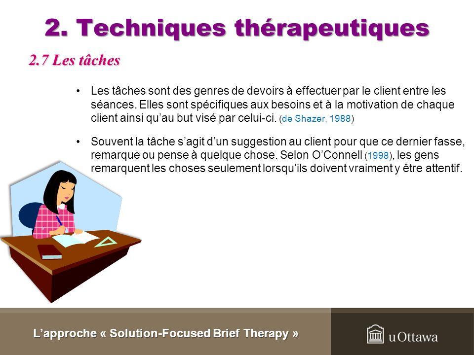 2. Techniques thérapeutiques Le renforcement positif et la validation que créent les compliments permettent la prise en charge et une relation thérape