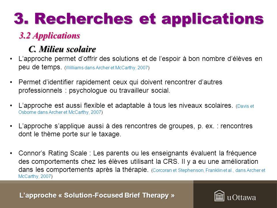 3. Recherches et applications Ressemble beaucoup à la thérapie individuelle, car les mêmes techniques thérapeutiques sont utilisées. Le défi est de tr