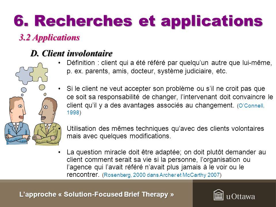 3. Recherches et applications Lapproche permet doffrir des solutions et de lespoir à bon nombre délèves en peu de temps. (Williams dans Archer et McCa