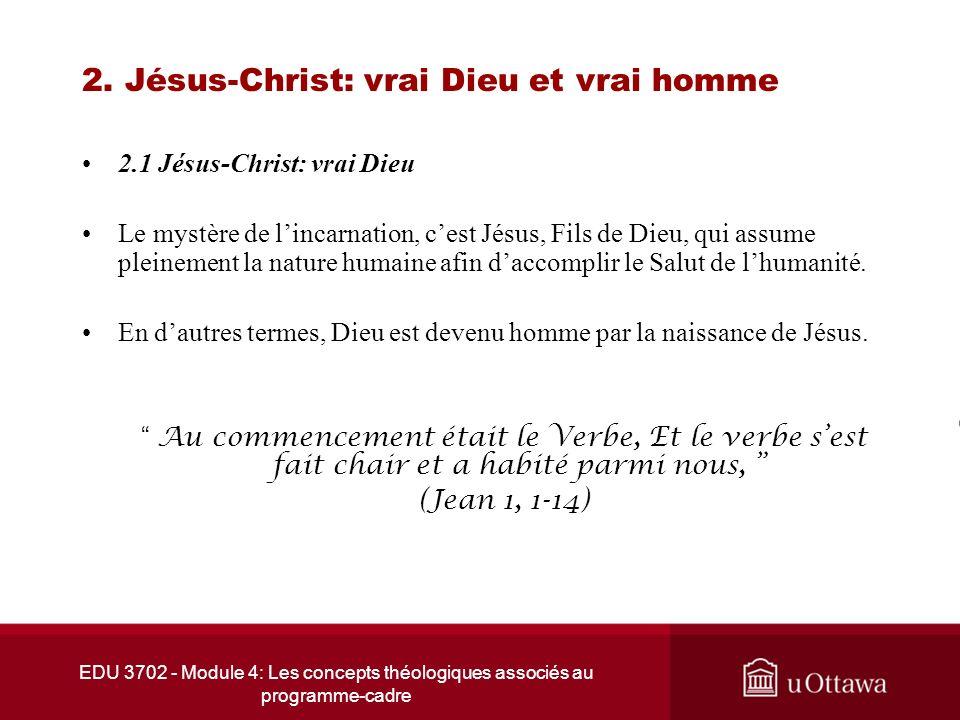 EDU 3702 - Module 4: Les concepts théologiques associés au programme-cadre 2. Jésus-Christ: vrai Dieu et vrai homme 2.1 Jésus-Christ: vrai Dieu Le mys