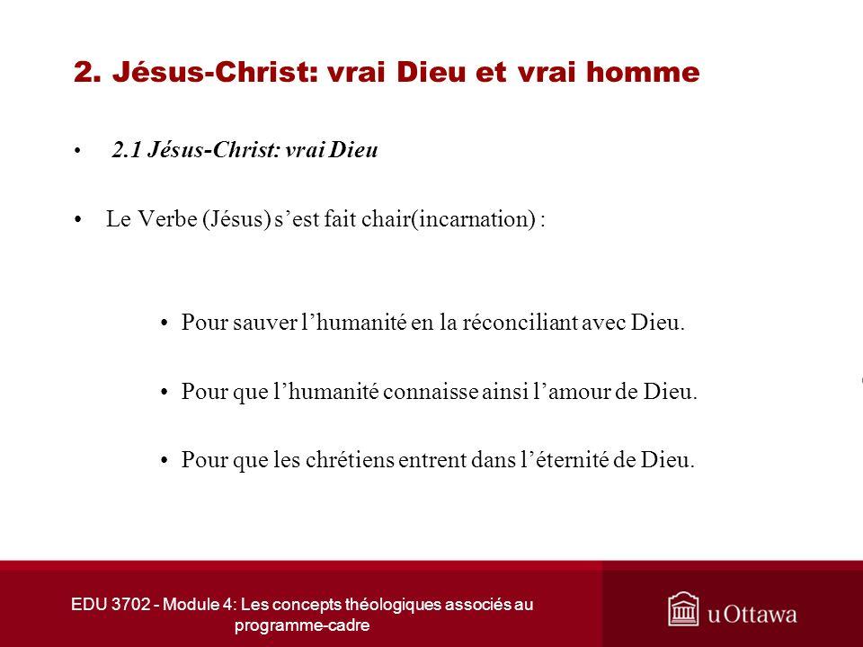 EDU 3702 - Module 4: Les concepts théologiques associés au programme-cadre 2. Jésus-Christ: vrai Dieu et vrai homme 2.1 Jésus-Christ: vrai Dieu Le Ver