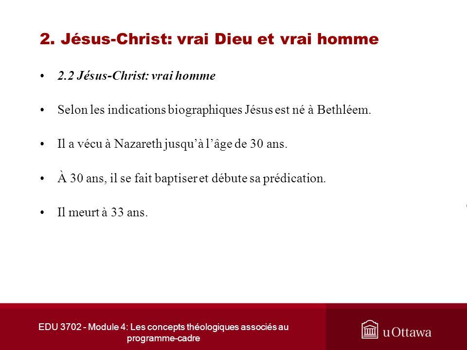 EDU 3702 - Module 4: Les concepts théologiques associés au programme-cadre 2. Jésus-Christ: vrai Dieu et vrai homme 2.2 Jésus-Christ: vrai homme Selon