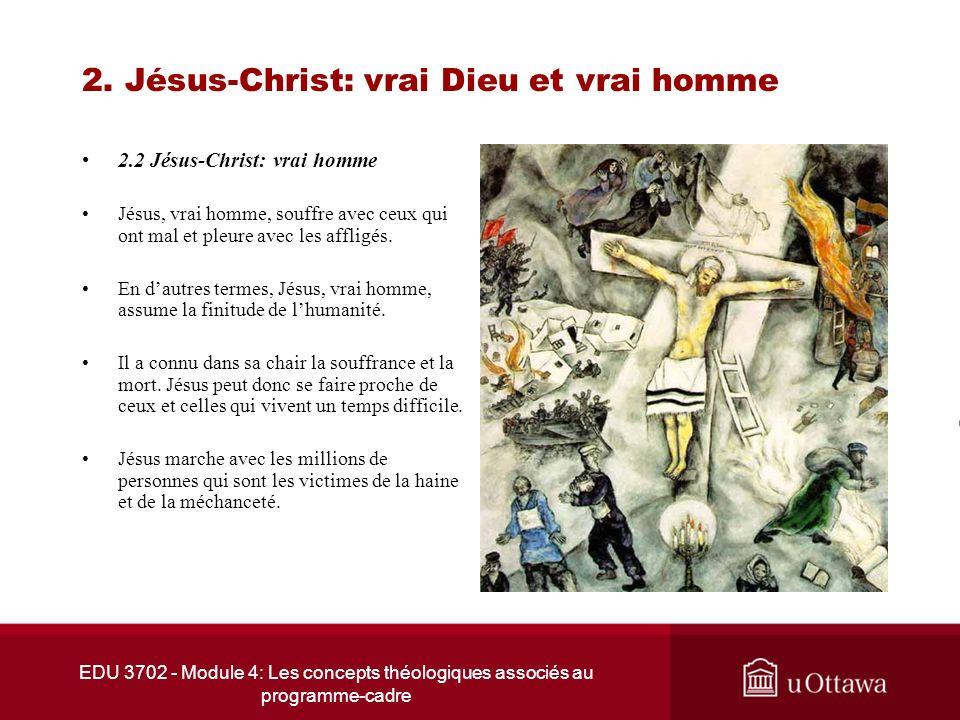EDU 3702 - Module 4: Les concepts théologiques associés au programme-cadre 2. Jésus-Christ: vrai Dieu et vrai homme 2.2 Jésus-Christ: vrai homme Jésus