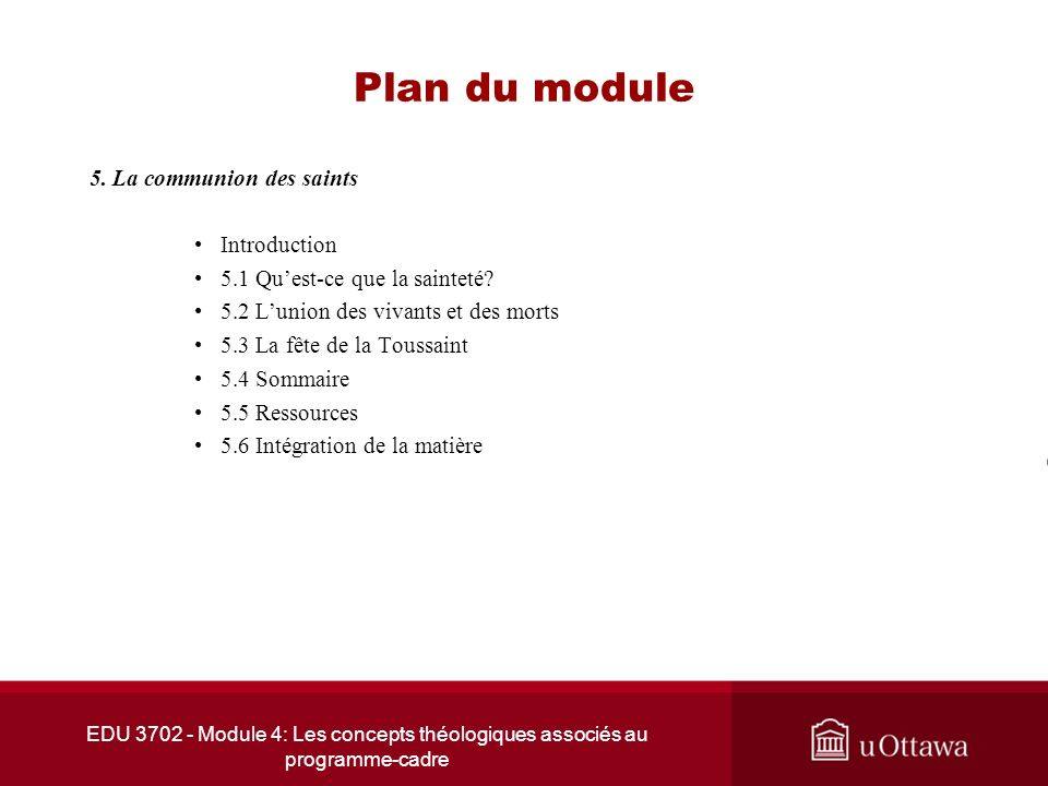 EDU 3702 - Module 4: Les concepts théologiques associés au programme-cadre Plan du module 5. La communion des saints Introduction 5.1 Quest-ce que la
