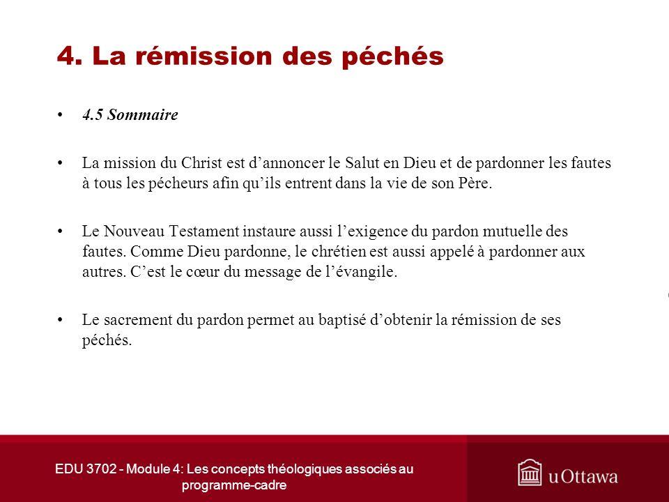 EDU 3702 - Module 4: Les concepts théologiques associés au programme-cadre 4. La rémission des péchés 4.5 Sommaire La mission du Christ est dannoncer