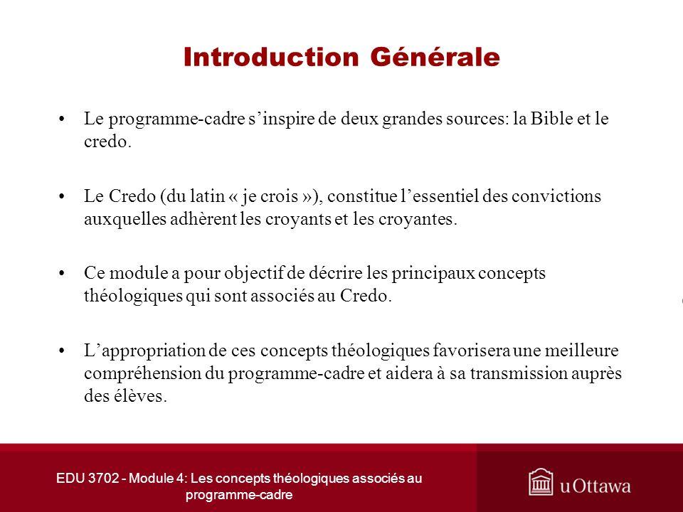 EDU 3702 - Module 4: Les concepts théologiques associés au programme-cadre Introduction Générale Le programme-cadre sinspire de deux grandes sources: