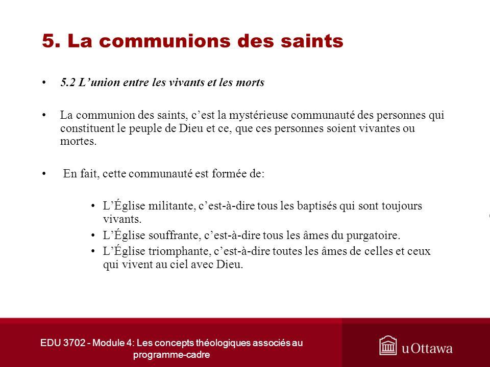 EDU 3702 - Module 4: Les concepts théologiques associés au programme-cadre 5. La communions des saints 5.2 Lunion entre les vivants et les morts La co