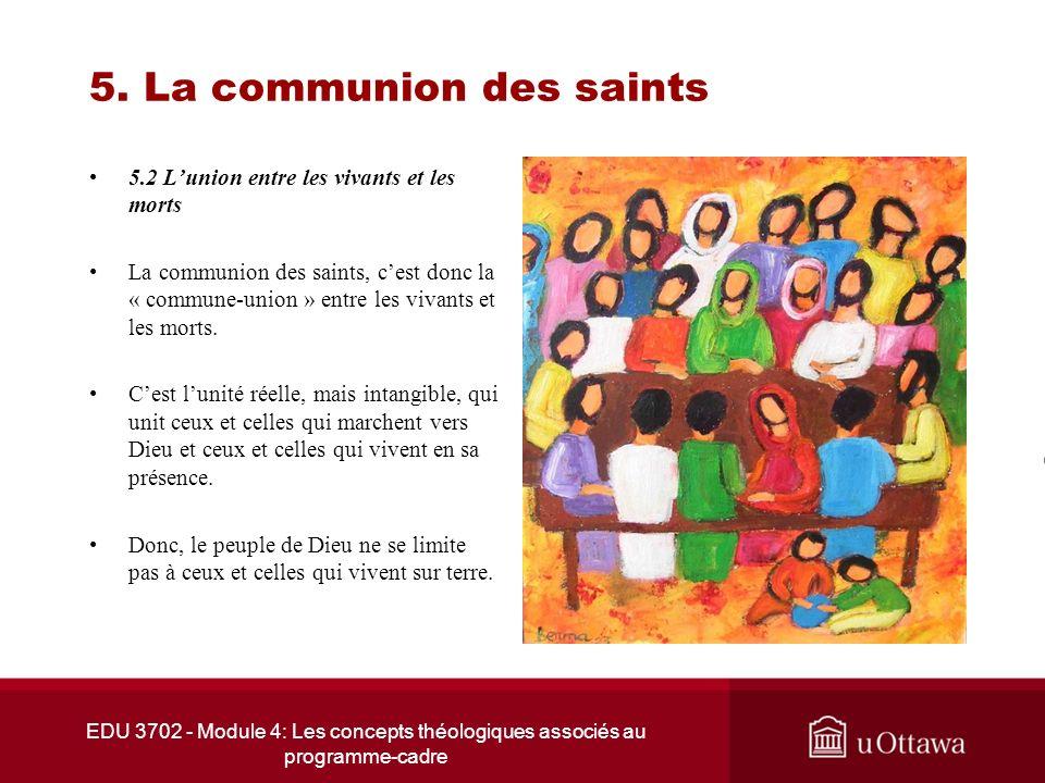 EDU 3702 - Module 4: Les concepts théologiques associés au programme-cadre 5. La communion des saints 5.2 Lunion entre les vivants et les morts La com