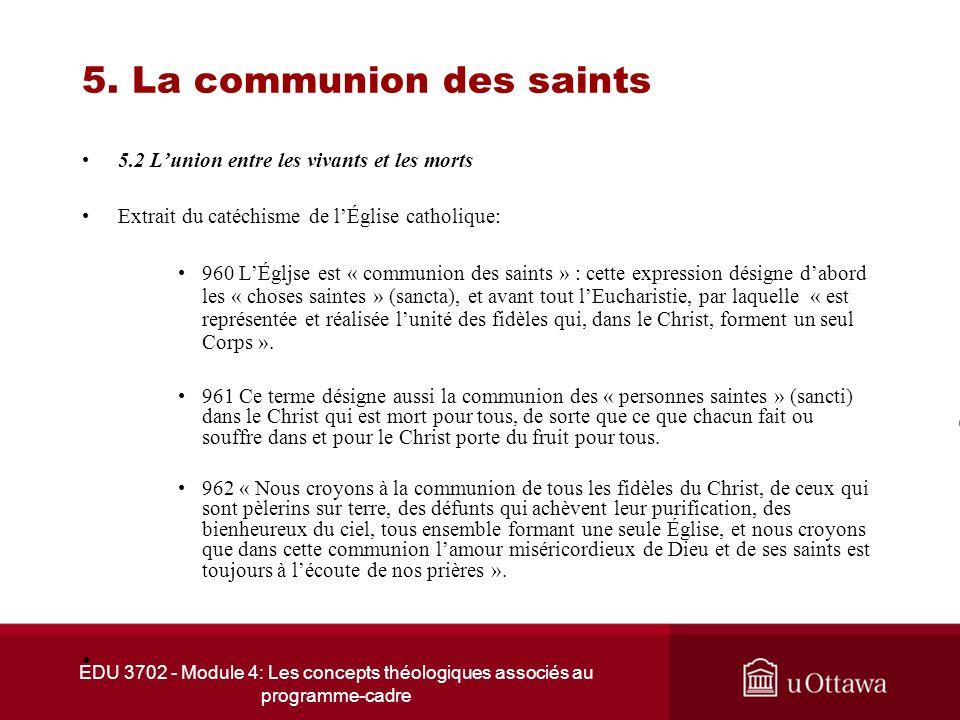 EDU 3702 - Module 4: Les concepts théologiques associés au programme-cadre 5. La communion des saints 5.2 Lunion entre les vivants et les morts Extrai