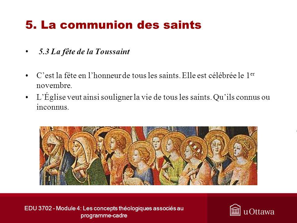 EDU 3702 - Module 4: Les concepts théologiques associés au programme-cadre 5. La communion des saints 5.3 La fête de la Toussaint Cest la fête en lhon