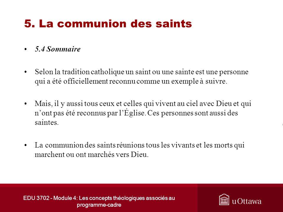 EDU 3702 - Module 4: Les concepts théologiques associés au programme-cadre 5. La communion des saints 5.4 Sommaire Selon la tradition catholique un sa