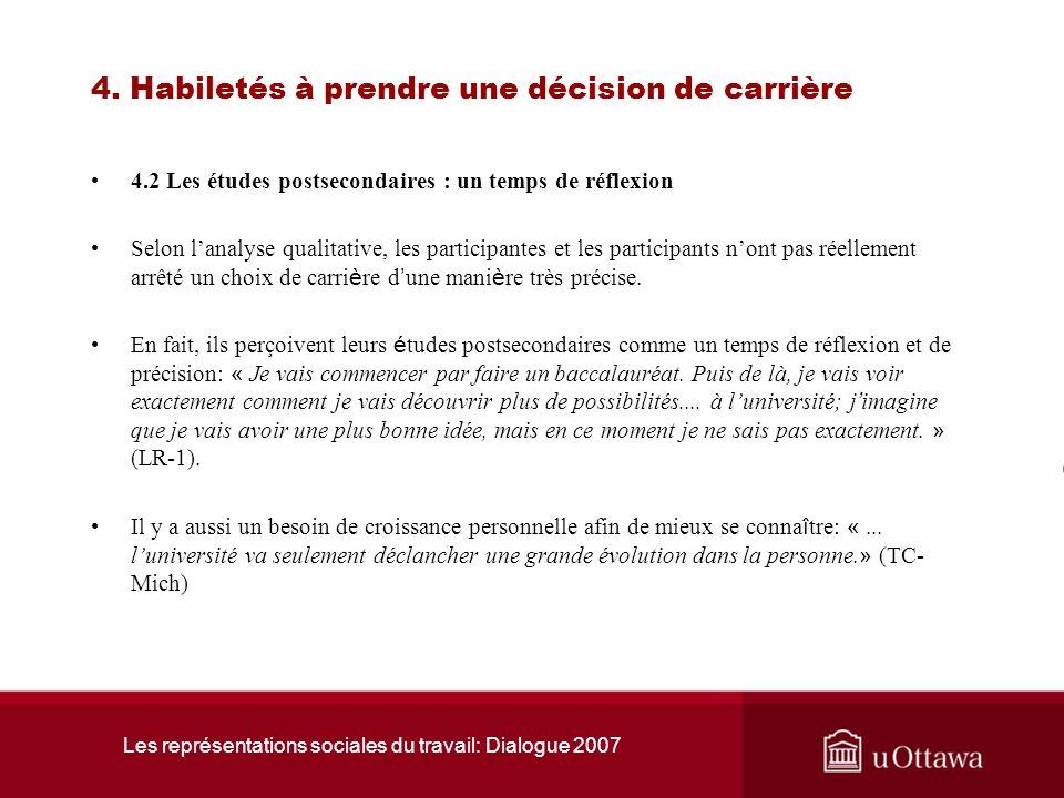 Les représentations sociales du travail: Dialogue 2007 4. Habiletés à prendre une décision de carrière