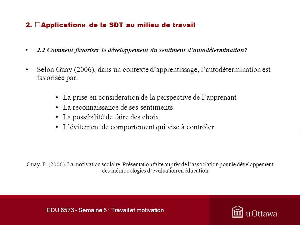 EDU 6573 - Semaine 5 : Travail et motivation 2. Applications de la SDT au milieu de travail 2.2 Comment favoriser le développement du sentiment dautod