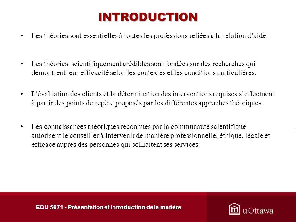 INTRODUCTION Les théories sont essentielles à toutes les professions reliées à la relation daide.