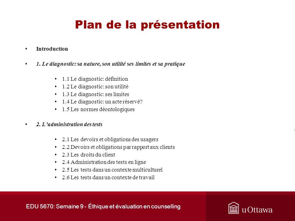 EDU 5670: Semaine 9 - Éthique et évaluation en counselling Plan de la présentation Introduction 1.