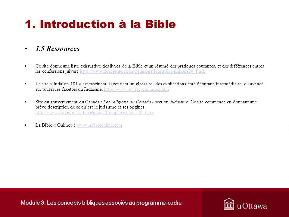 Module 3: Les concepts bibliques associés au programme-cadre 1. Introduction à la bible 1.4 Sommaire La bible constitue une véritable bibliothèque qui