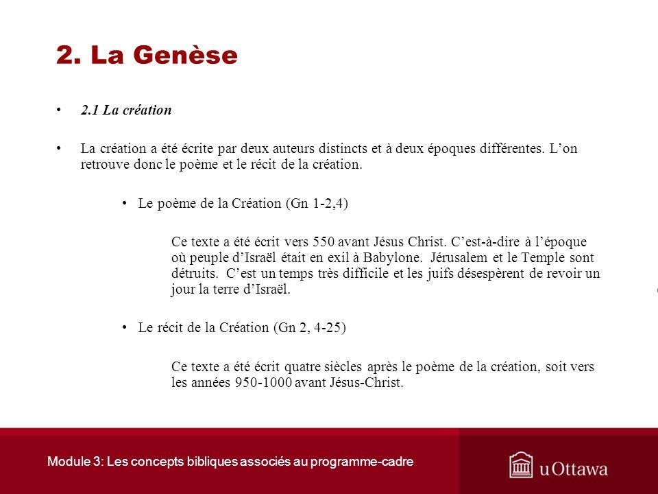 Module 3: Les concepts bibliques associés au programme-cadre 2. La Genèse 2.1 La Création Plusieurs autres peuples contemporains aux hébreux avaient d