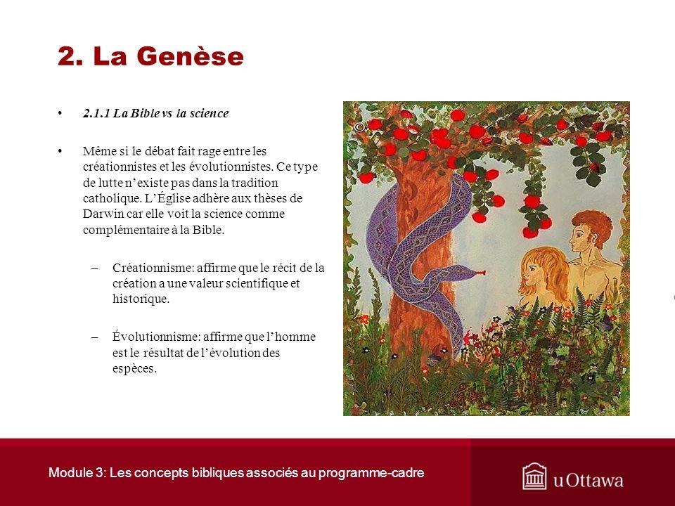 Module 3: Les concepts bibliques associés au programme-cadre 2. La Genèse 2.1.1 La Bible vs la science Il est certain que le récit et le poème de la c