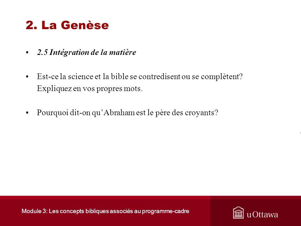 Module 3: Les concepts bibliques associés au programme-cadre 2. La Genèse 2.4 Ressources Ce site donne une liste exhaustive des livres de la Bible et