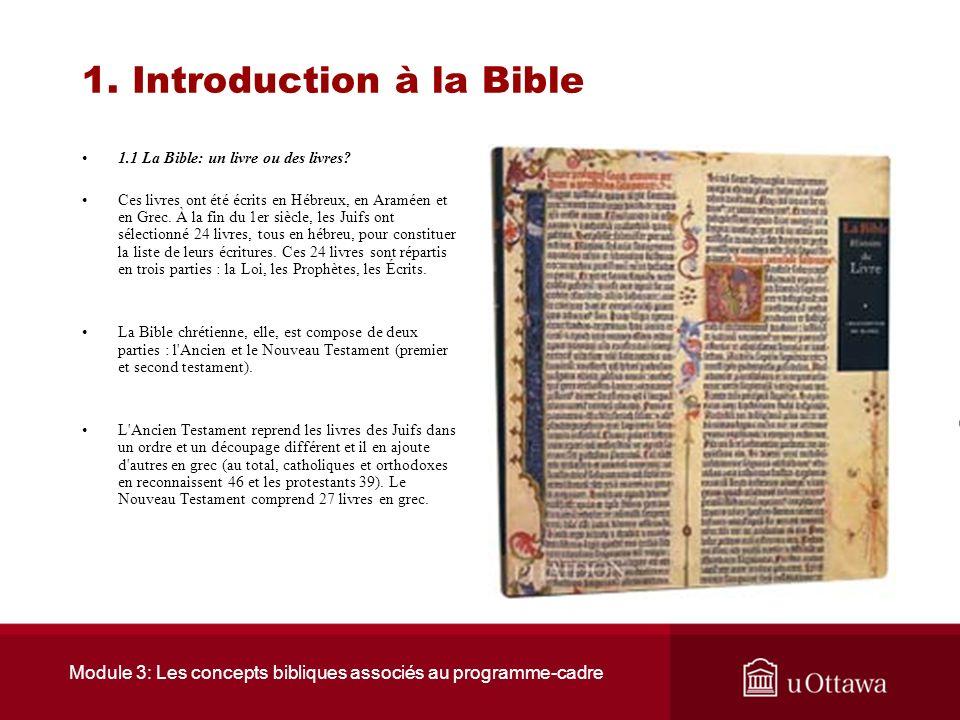 Module 3: Les concepts bibliques associés au programme-cadre 1. Introduction à la bible 1.1 La Bible: un livre ou des livres? En fait, la Bible est un