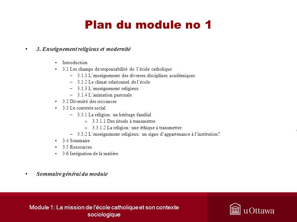 Module 1: La mission de l école catholique et son contexte sociologique Plan du module no 1 Introduction générale 1.