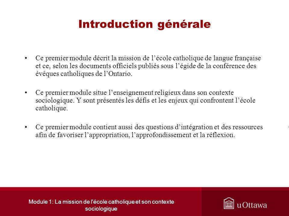 Module 1: La mission de l école catholique et son contexte sociologique Plan du module no 1 3.