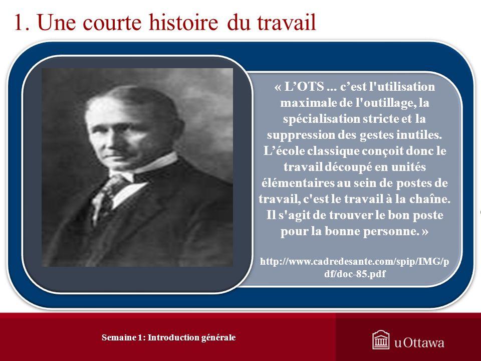 Frédéric W. Taylor (1856-1915), propose une nouvelle conception du travail, conception quil nomme « organisation scientifique du travail » ou « OST ».