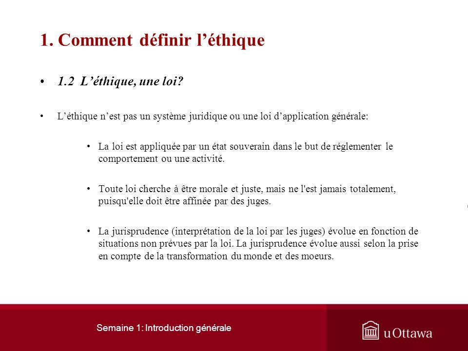 Semaine 1: Introduction générale 1. Comment définir léthique 1.1 Morale et éthique Léthique est une discipline philosophique qui traite de la conduite