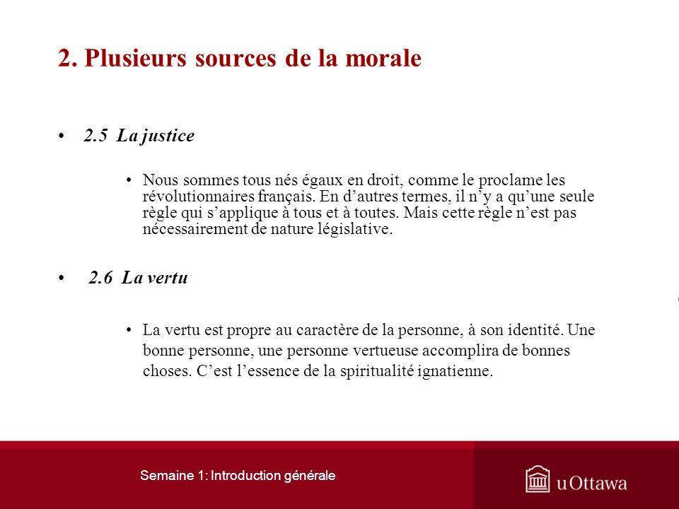 Semaine 1: Introduction générale 2. Plusieurs sources de la morale 2.3 Le sens du devoir Accomplir le bien ou le rechercher est, avant tout, un devoir