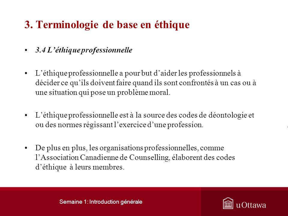 Semaine 1: Introduction générale 3. Terminologie de base en éthique 3.3 Léthique appliquée Léthique appliquée commence avec les cas et les situations