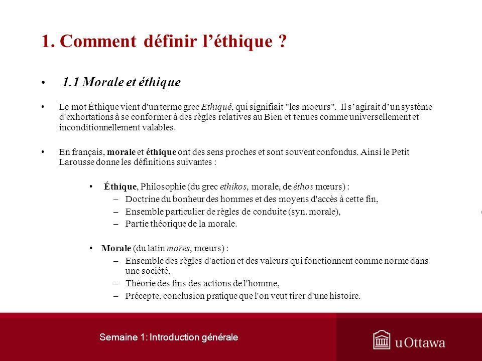 Semaine 1: Introduction générale 1. Comment définir léthique ? L'éthique est une branche de la philosophie qui s'intéresse aux comportements humains e