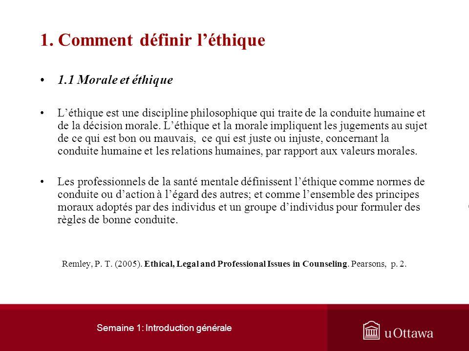 Semaine 1: Introduction générale 1. Comment définir léthique 1.1 Morale et éthique Distinction épistémologique postulée par Paul Ricoeur: « Faut-il di