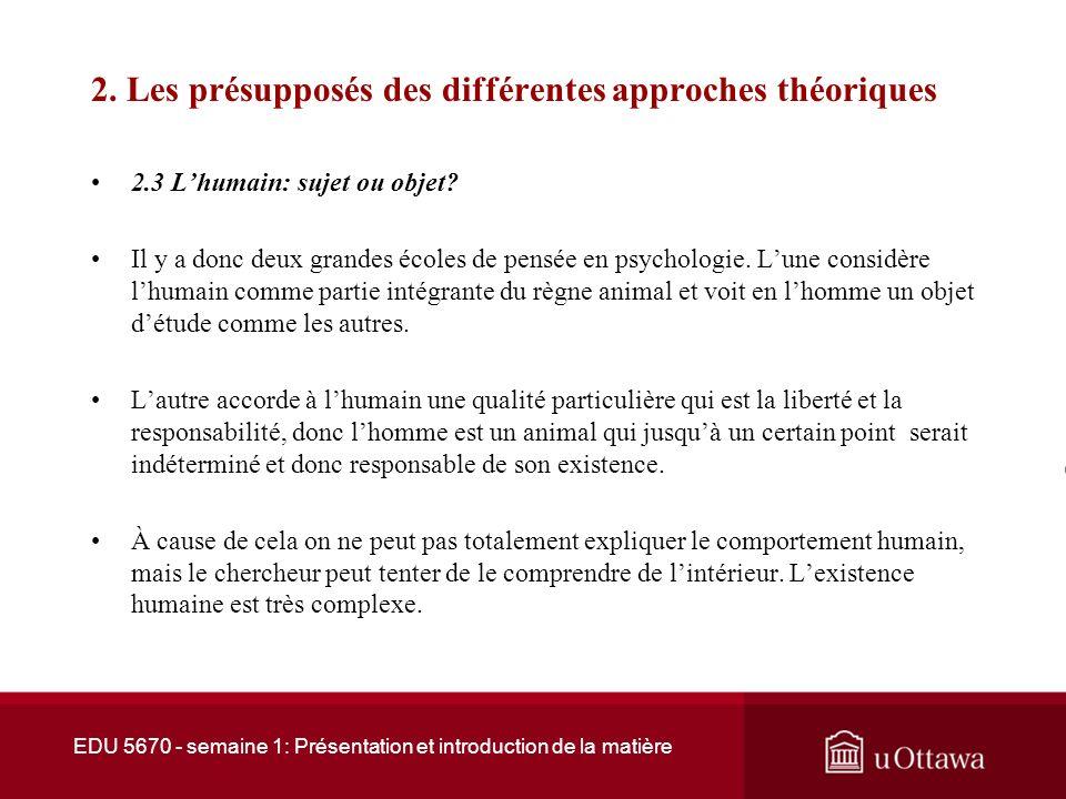 2. Les présupposés des différentes approches théoriques 2.2 Le paradigme déterministe Il y a une seconde famille dapproches qui soutient que la person