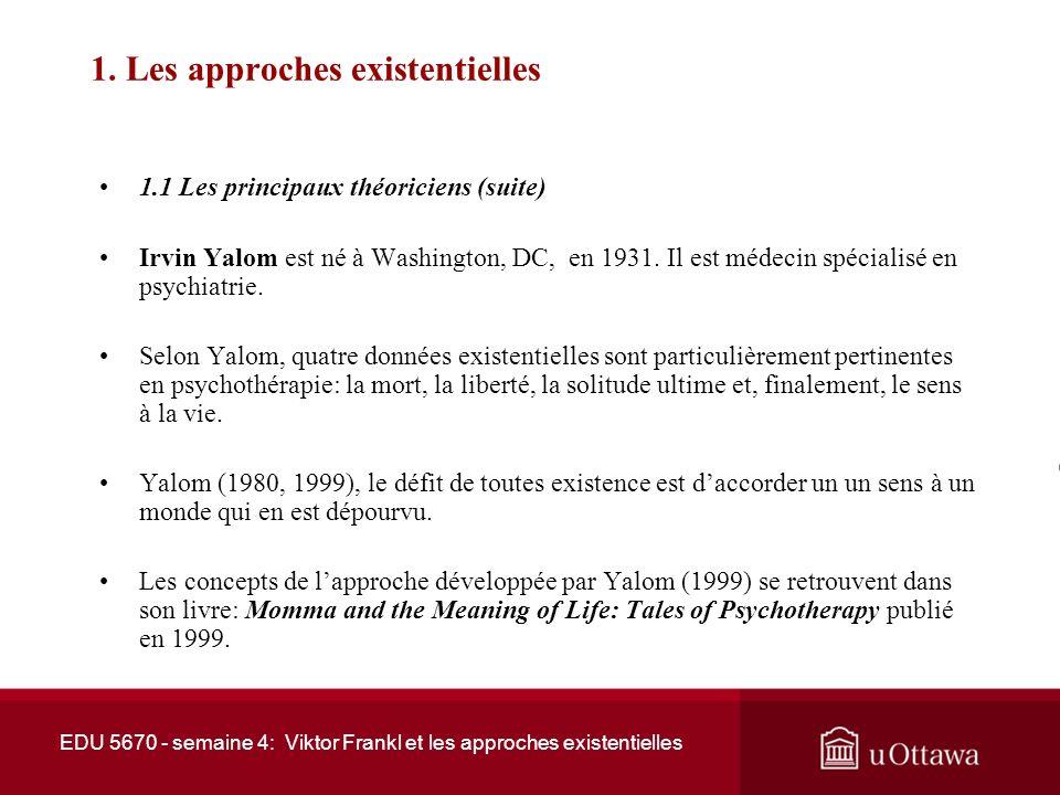 EDU 5670 - semaine 4: Viktor Frankl et les approches existentielles 1.