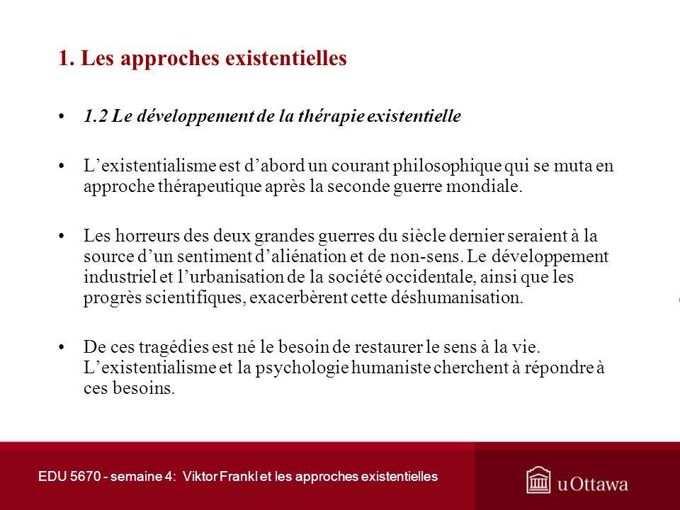EDU 5670 - semaine 4: Viktor Frankl et les approches existentielles 2.