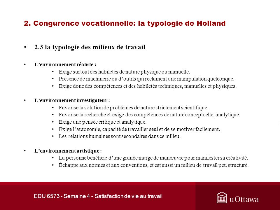 EDU 6573 - Semaine 4 - Satisfaction de vie au travail 2. Congurence vocationnelle: la typologie de Holland Rolland, J.P. (2004). Lévaluation de la per