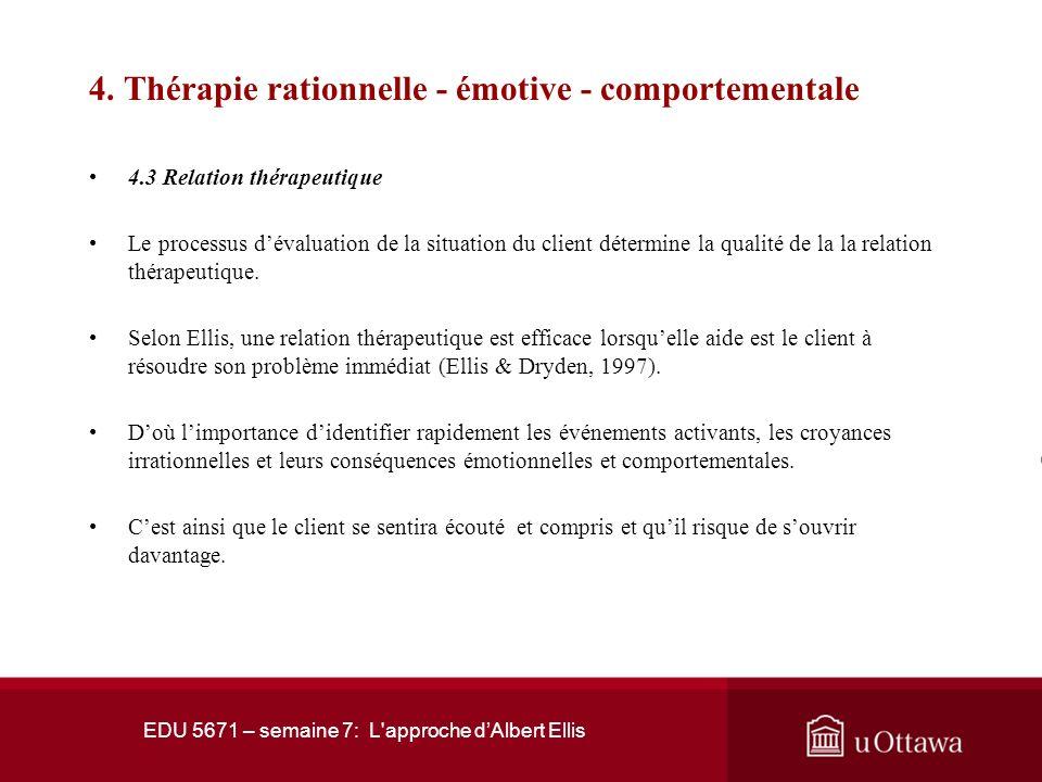 EDU 5671 – semaine 7: L'approche dAlbert Ellis 4. Thérapie rationnelle - émotive - comportementale 4.2 Évaluation du client La thérapie rationnelle-ém