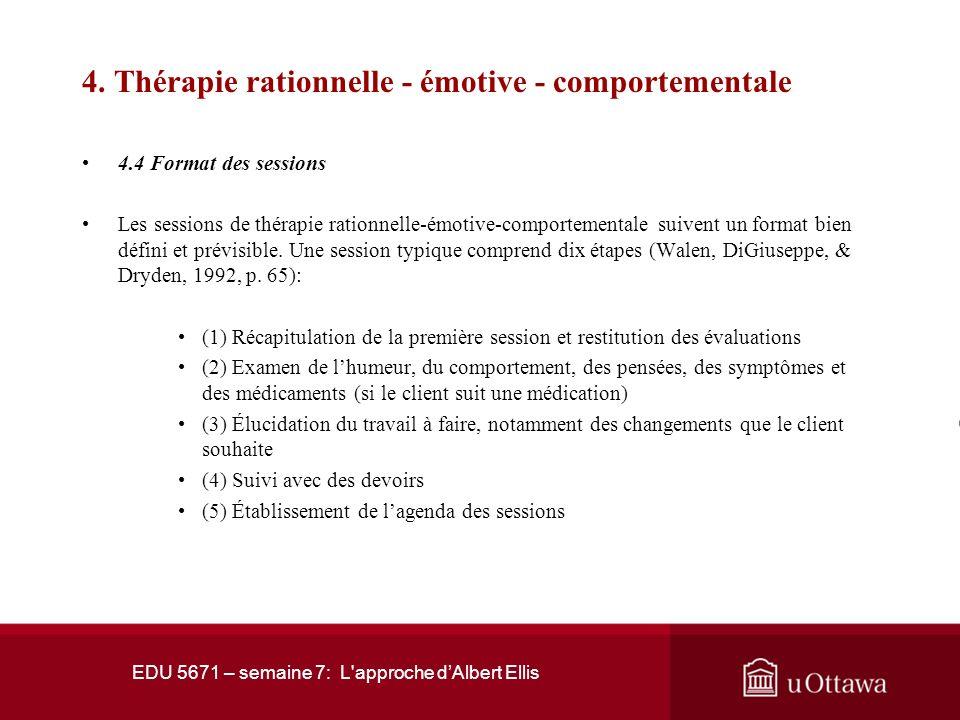 EDU 5671 – semaine 7: L'approche dAlbert Ellis 4. Thérapie rationnelle - émotive - comportementale 4.3 Relation thérapeutique Le rôle de lintervenant