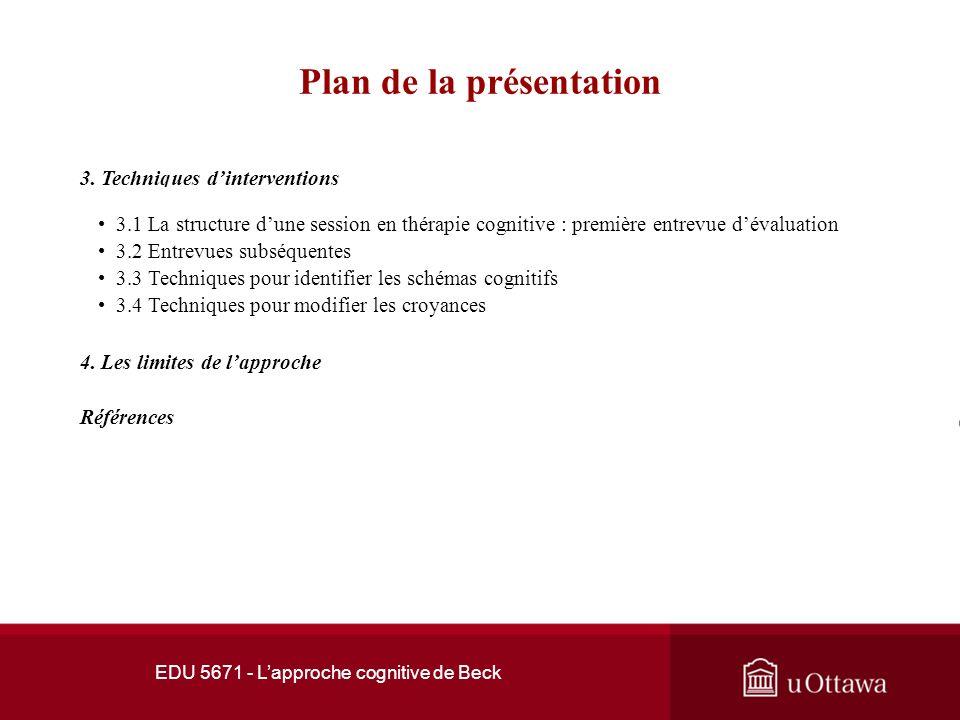 EDU 5671 - Lapproche cognitive de Beck Plan de la présentation 1.1 Aaron T. Beck 1.2 Les débuts 1.3 De la psychanalyse à lapproche cognitive 1.4 Aaron