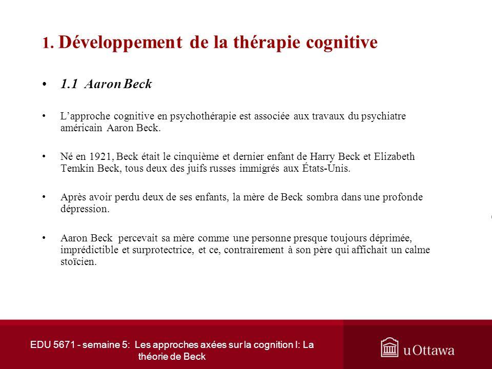 EDU 5671 - semaine 5: Les approches axées sur la cognition I: La théorie de Beck Introduction Lutilisation de lapproche cognitive sétend constamment d